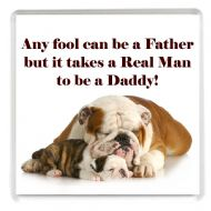 Any fool can be a Father but it takes a Real Man to be a Daddy Drinks Coaster